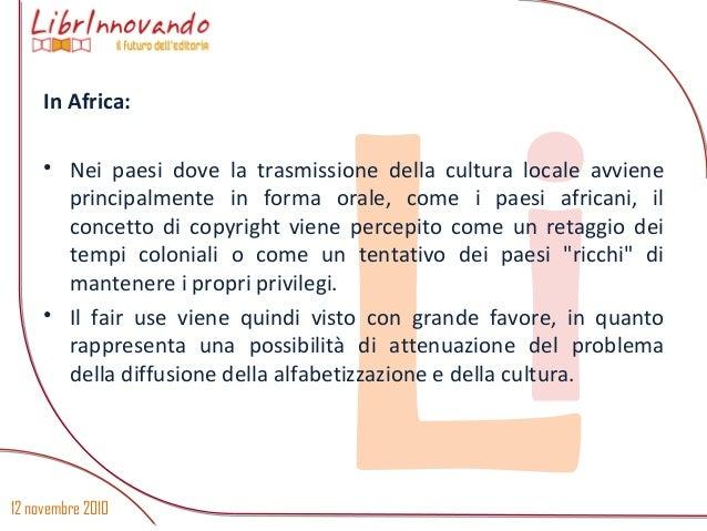 12 novembre 2010 Li In Africa: • Nei paesi dove la trasmissione della cultura locale avviene principalmente in forma orale...