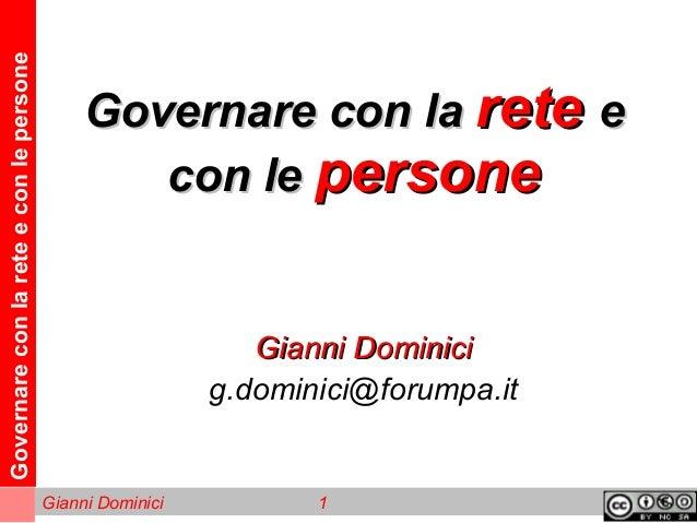 Governareconlareteeconlepersone Gianni Dominici 1 Governare con laGovernare con la reterete ee con lecon le personepersone...