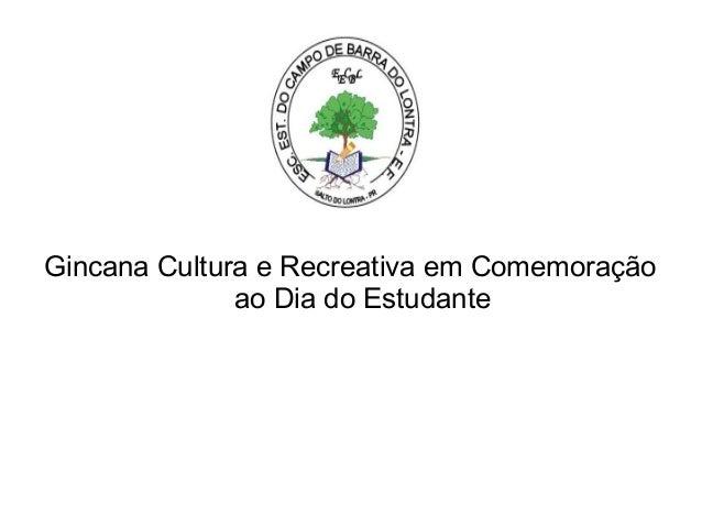 Gincana Cultura e Recreativa em Comemoração ao Dia do Estudante