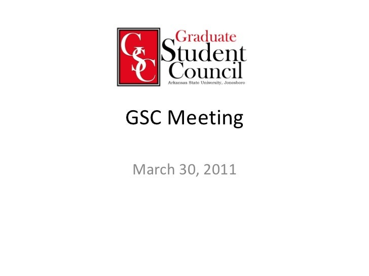 GSC Meeting March 30, 2011