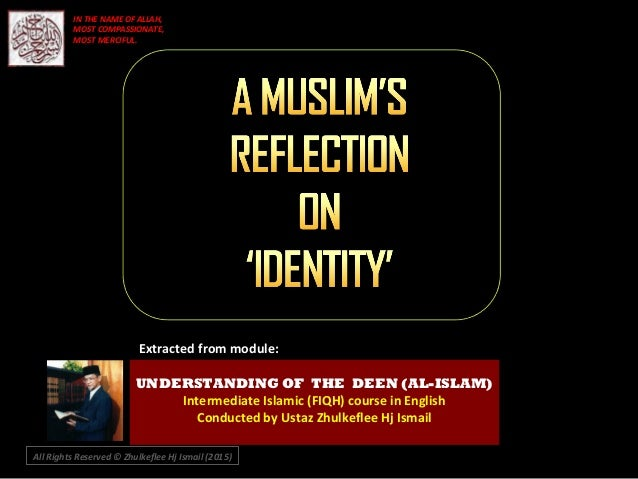 Extracted from module: UNDERSTANDING OF THE DEEN (AL-ISLAM) Intermediate Islamic (FIQH) course in English Conducted by Ust...