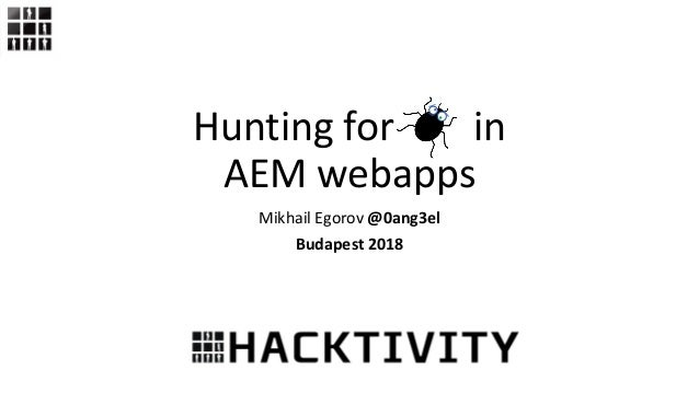 Hunting for security bugs in AEM webapps Slide 1