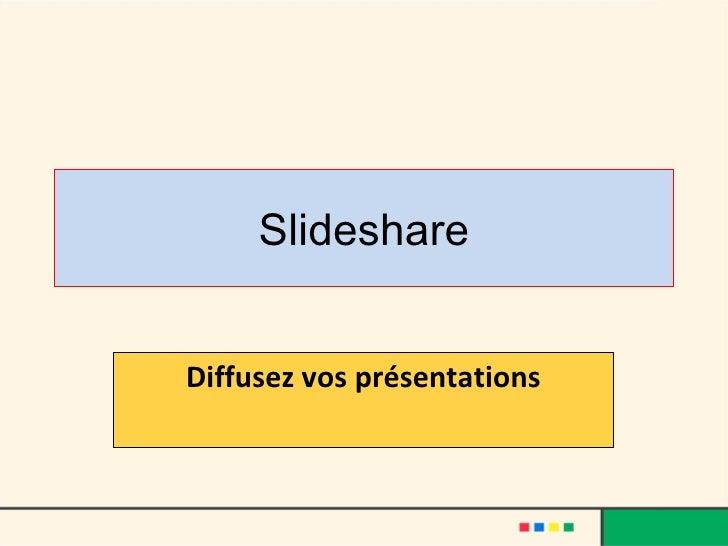 Slideshare Diffusez vos présentations