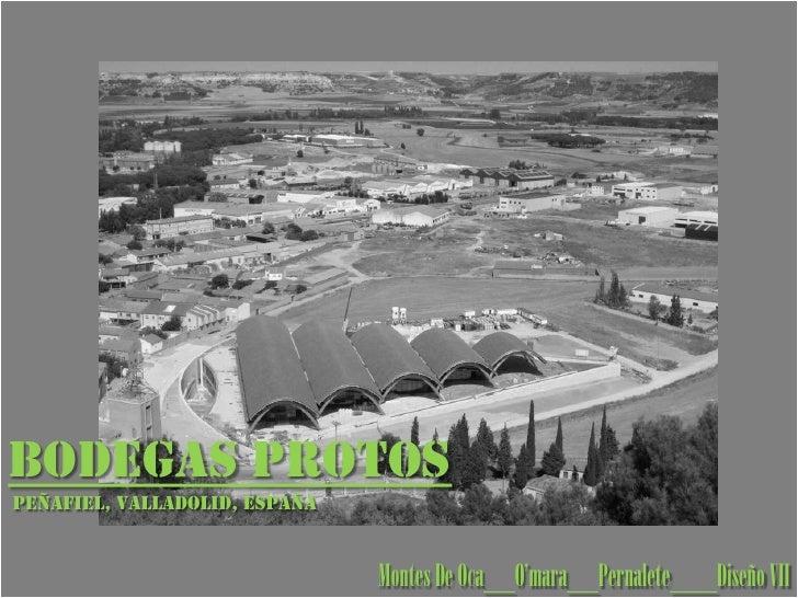 Bodegas protos<br /> Peñafiel, valladolid, España<br />Montes De Oca__O'mara__Pernalete___Diseño VII<br />