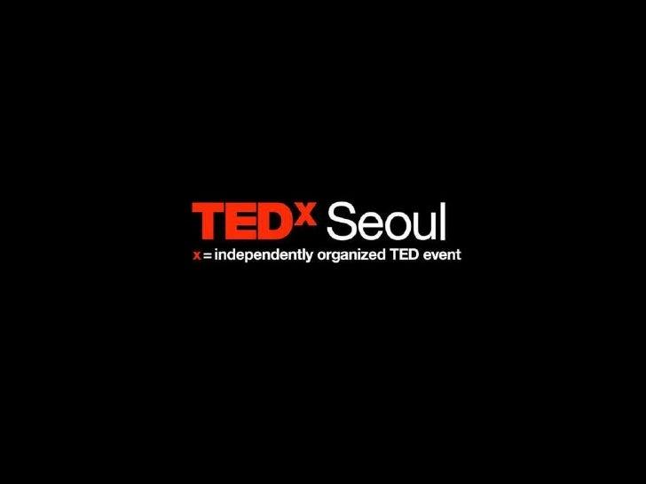 The Inaugural TEDxSeoul Teaser Slide 1