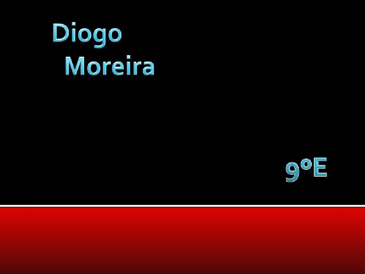 Diogo <br />        Moreira<br />9ºE<br />