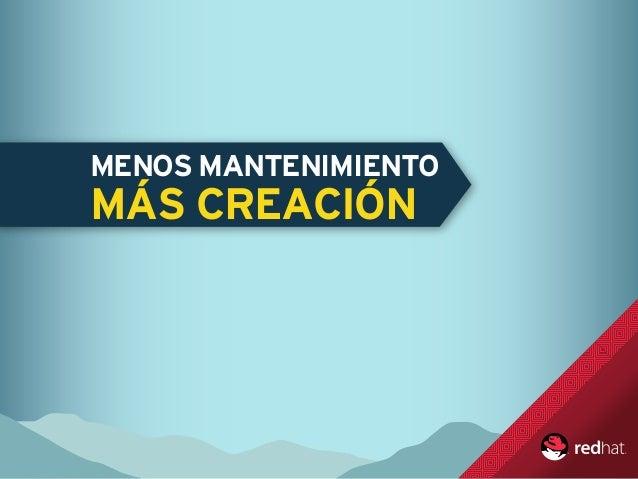 MENOS MANTENIMIENTO MÁS CREACIÓN