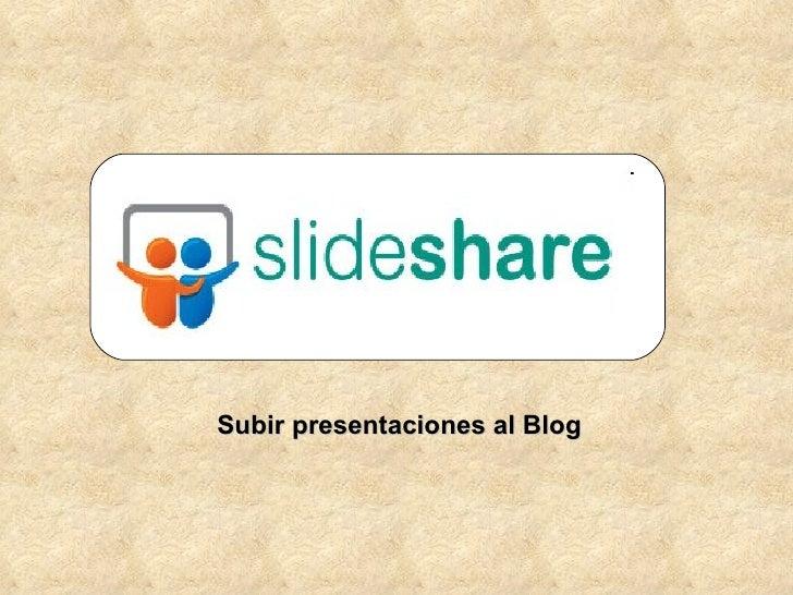 Subir presentaciones al Blog