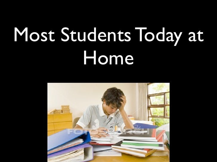 Most Students Today at         Home