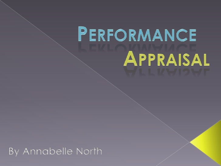Performance Appraisal<br />By Annabelle North<br />
