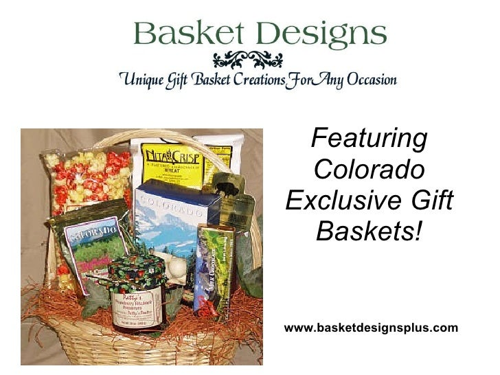 Featuring Colorado Exclusive Gift Baskets! www.basketdesignsplus.com