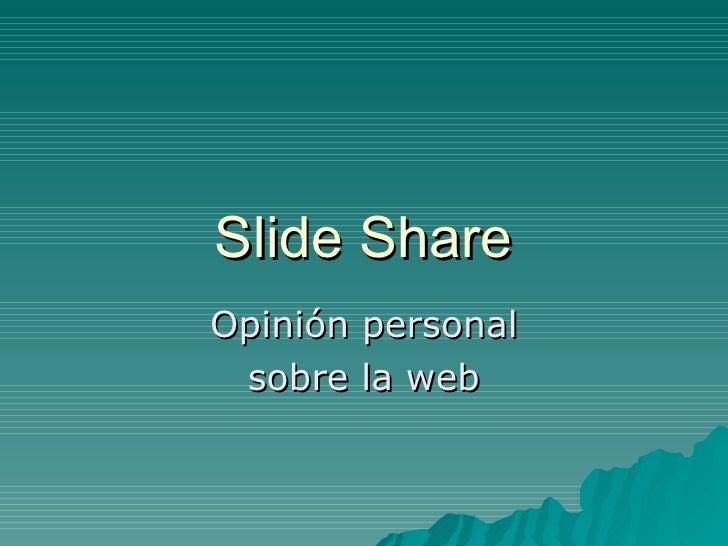 Slide Share Opinión personal sobre la web