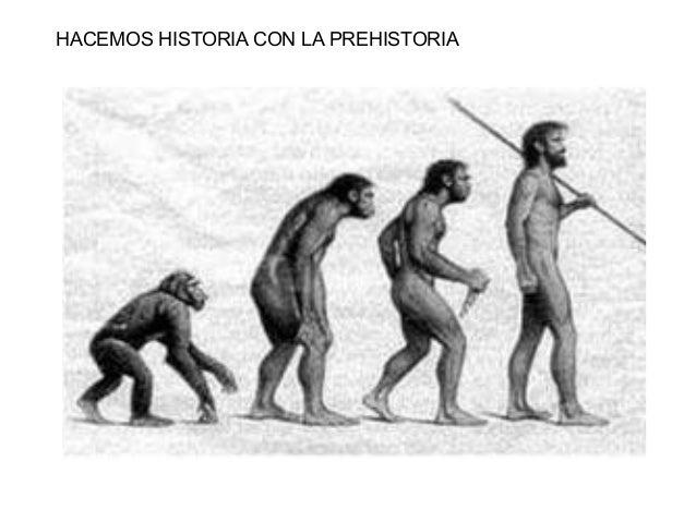 HACEMOS HISTORIA CON LA PREHISTORIA
