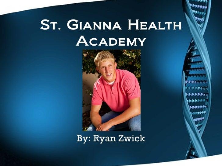 St. Gianna Health Academy By: Ryan Zwick