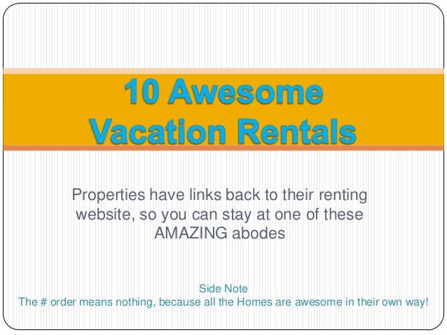 Properties have links back to their rentingwebsite, so you can stay at one of theseAMAZING abodesSide NoteThe # order mean...