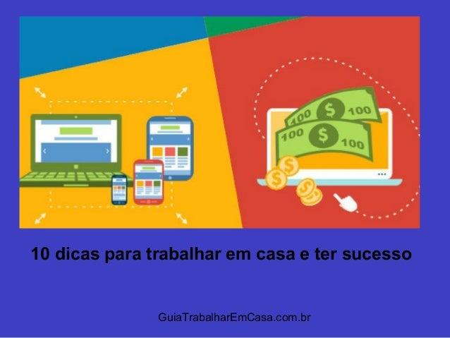 GuiaTrabalharEmCasa.com.br 10 dicas para trabalhar em casa e ter sucesso