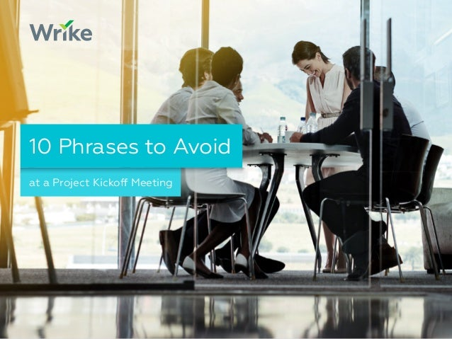 at a Project Kickoff Meeting 10 Phrases to Avoid