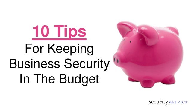10 Tips For Keeping Business Security In The Budget