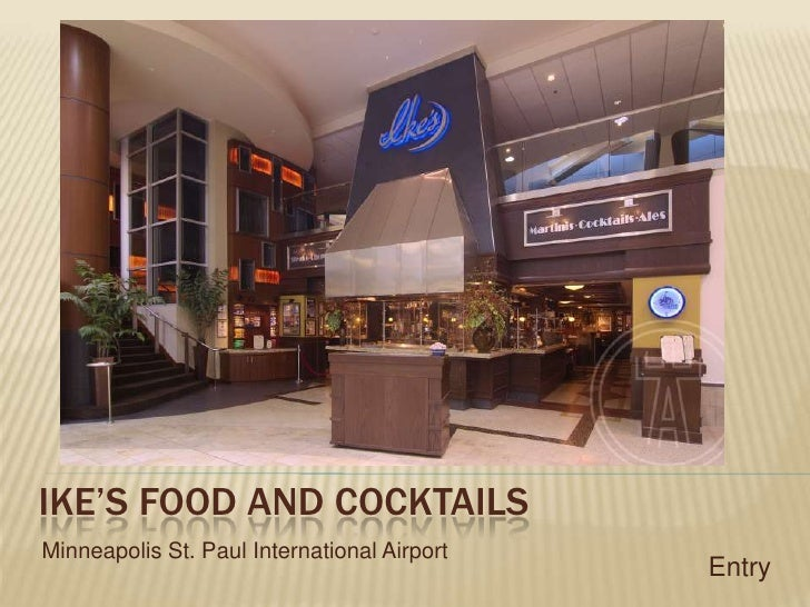 IKE'S FOOD AND COCKTAILS<br />Entry<br />Minneapolis St. Paul International Airport <br />