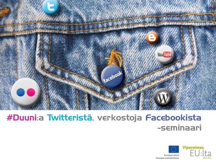 #Duuni:a Twitteristä, verkostoja Facebookista                                   -seminaari