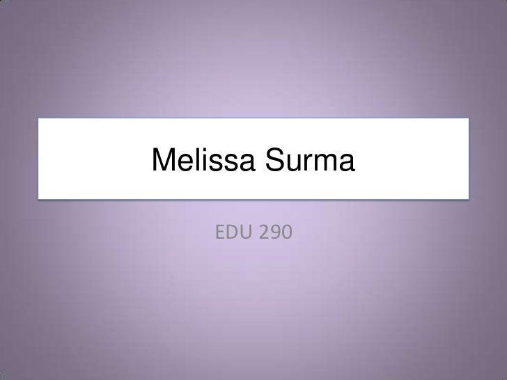 Melissa Surma<br />EDU 290<br />