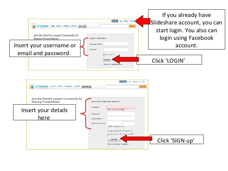If you already have Slideshare account, you can start login. You also can login using Facebook account. Insert your userna...