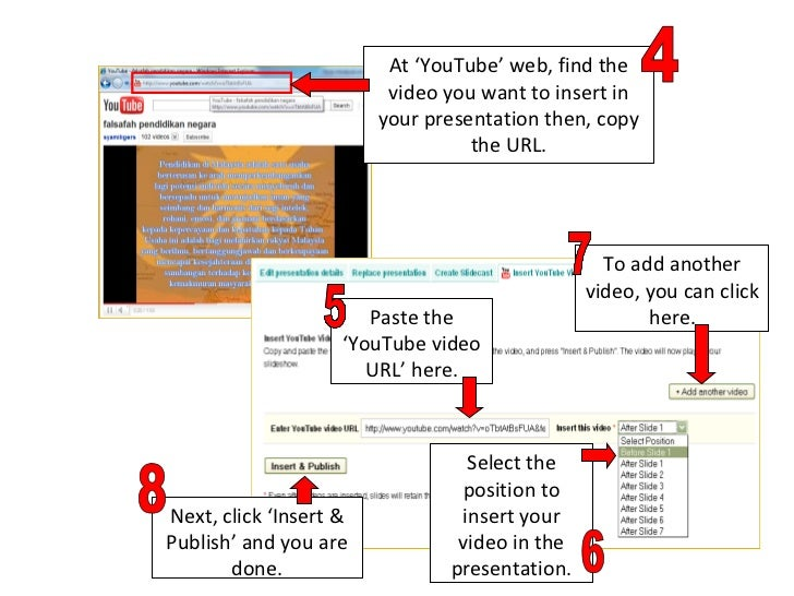 At 'YouTube' web, find the video you want to insert in your presentation then, copy the URL. Paste the 'YouTube video URL'...