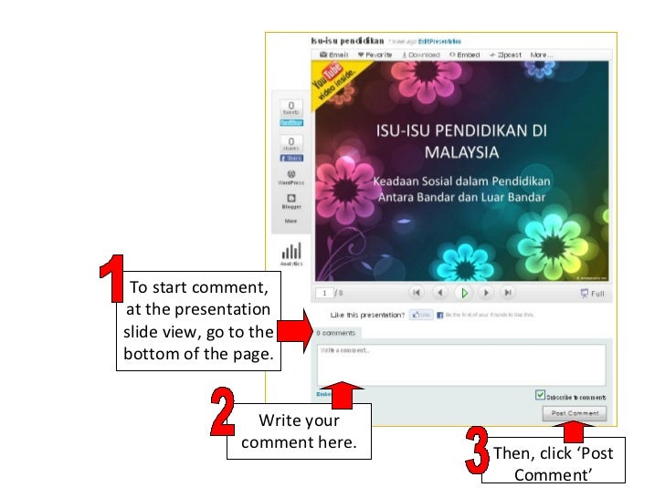 To start comment, at the presentation slide view, go to the bottom of the page. Write your comment here. Then, click 'Post...