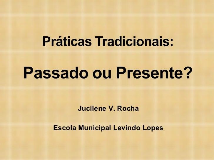 Jucilene V. Rocha Escola Municipal Levindo Lopes