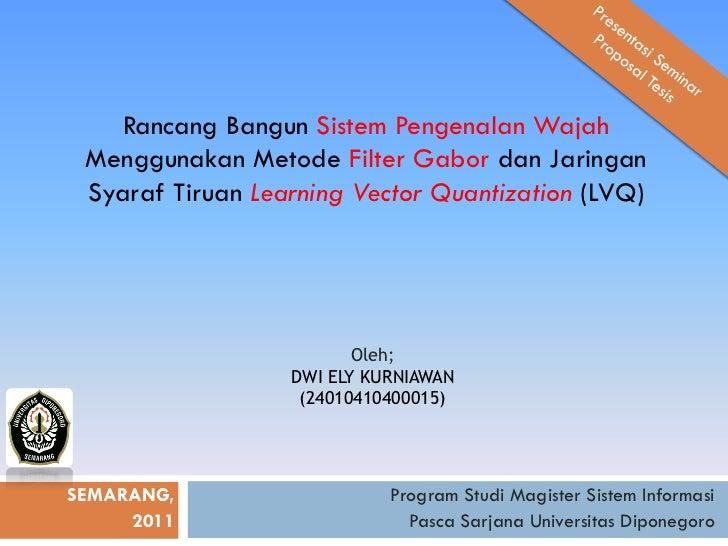 Rancang Bangun Sistem Pengenalan Wajah Menggunakan Metode Filter Gabor dan Jaringan Syaraf Tiruan Learning Vector Quantiza...
