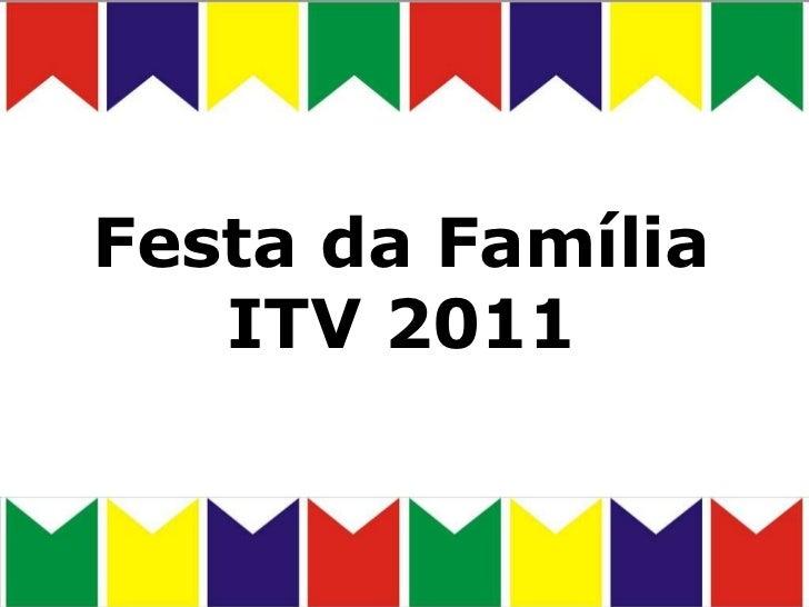 Festa da Família ITV 2011
