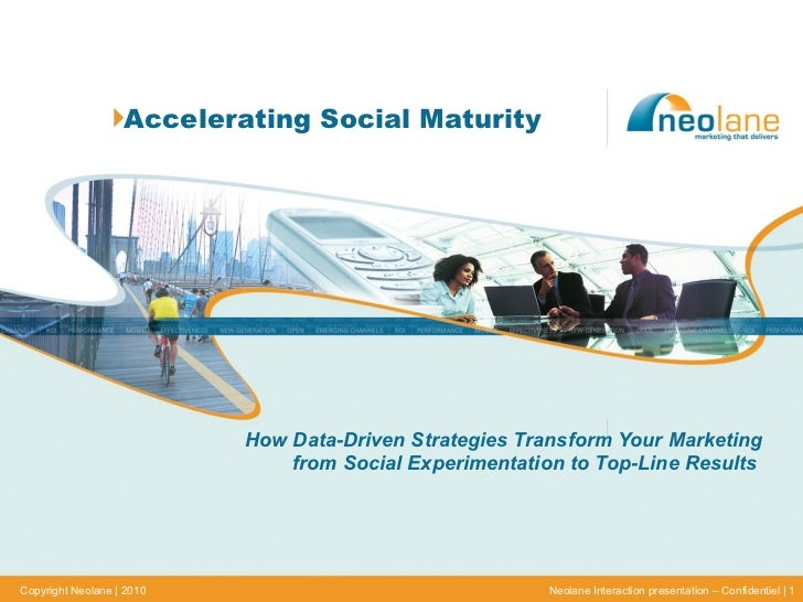 <ul><li>Accelerating Social Maturity </li></ul>How Data-Driven Strategies Transform Your Marketing from Social Experimenta...
