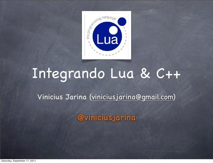 Integrando Lua & C++                               Vinicius Jarina (viniciusjarina@gmail.com)                             ...