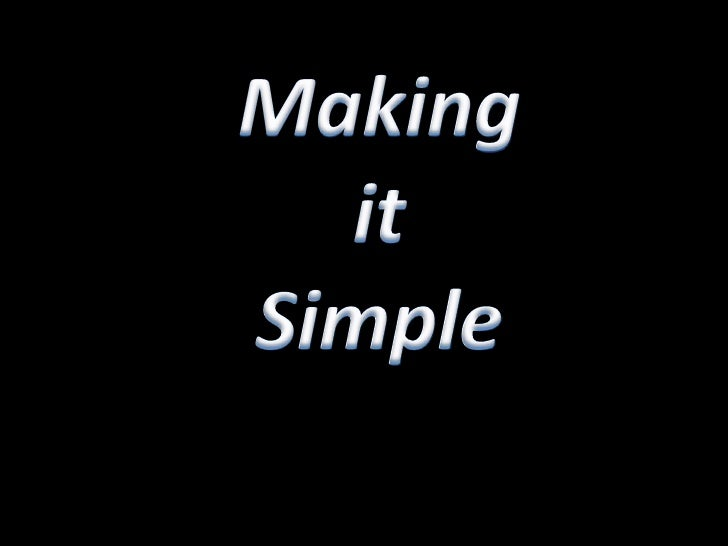 Making it Simple<br />