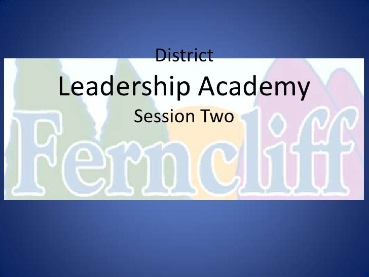 DistrictLeadership Academy     Session Two