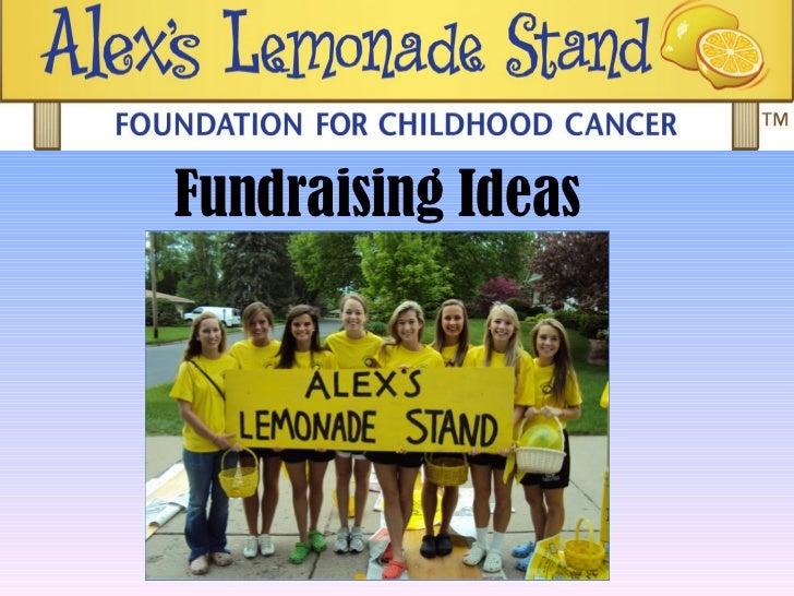 Fundraising Ideas for Alex's Lemonade Stand Foundation