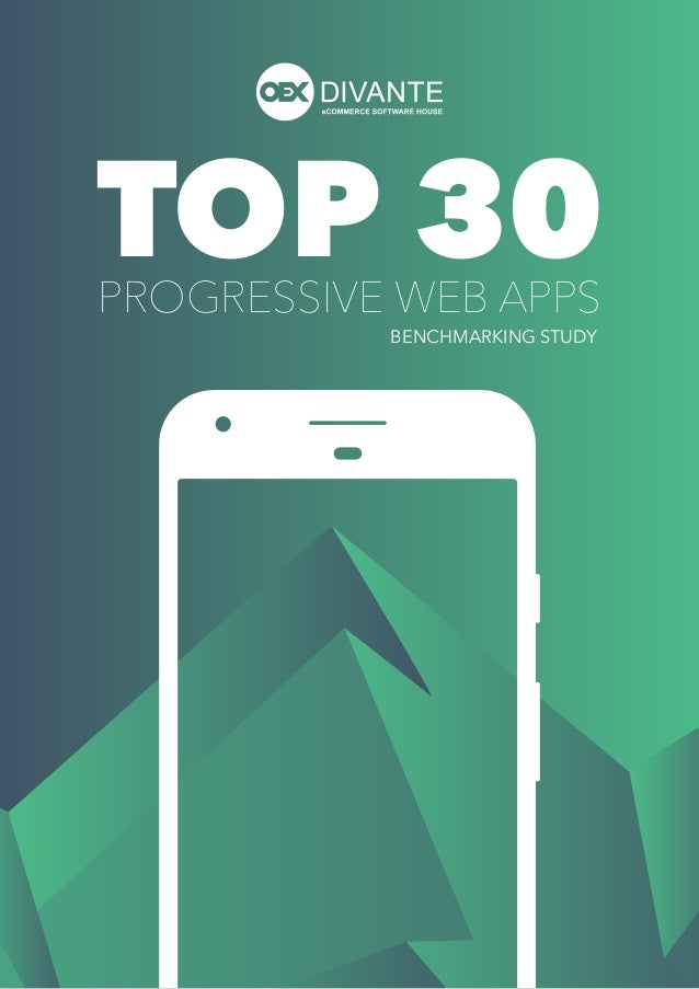 TOP 30PROGRESSIVE WEB APPS BENCHMARKING STUDY