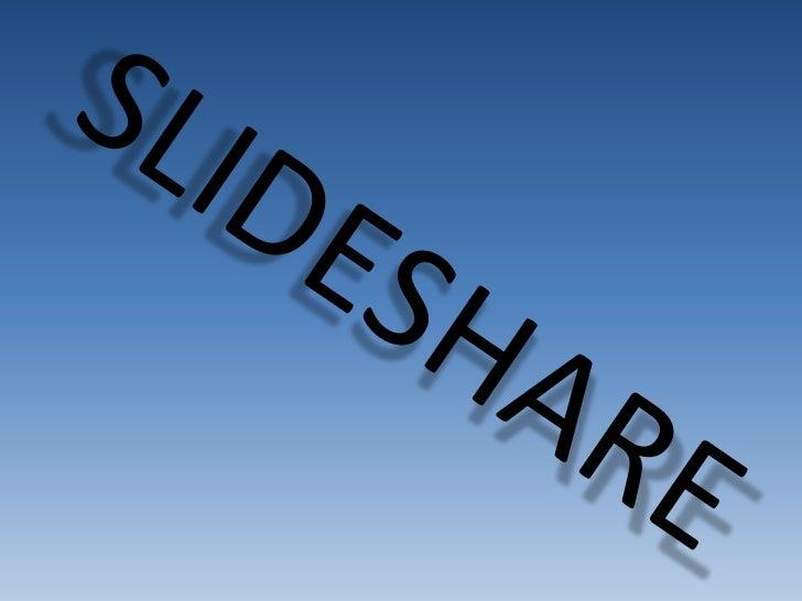 Què és Slideshare ?SlideShare és un lloc web que ofereix alsusuaris la possibilitat de pujar i compartir enpúblic o en pri...