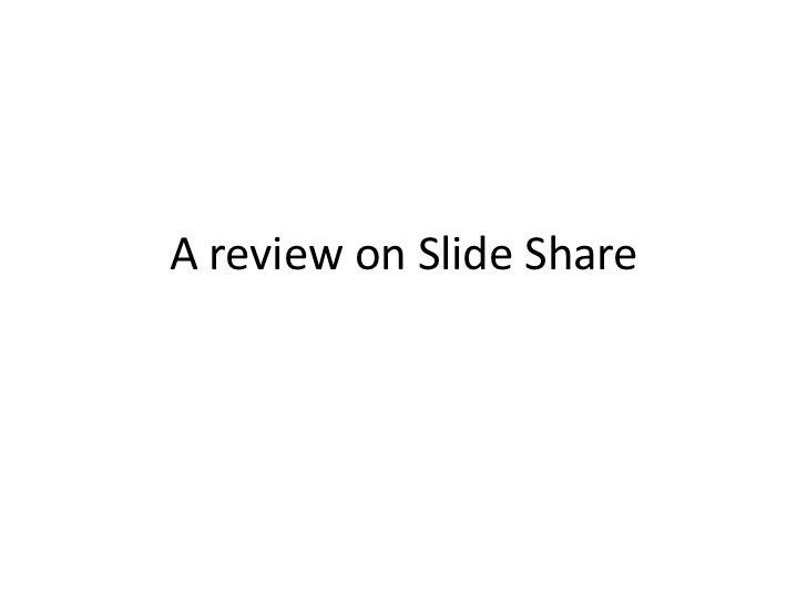 A review on Slide Share