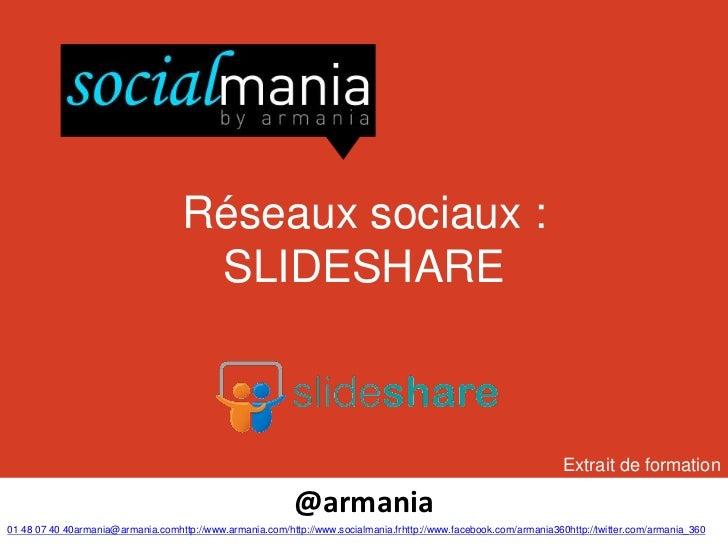 Réseaux sociaux :                                     SLIDESHARE                                                          ...