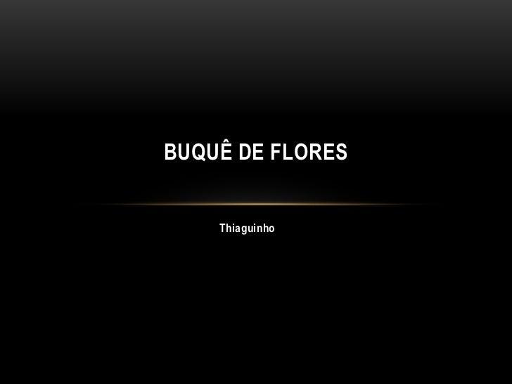 BUQUÊ DE FLORES    Thiaguinho