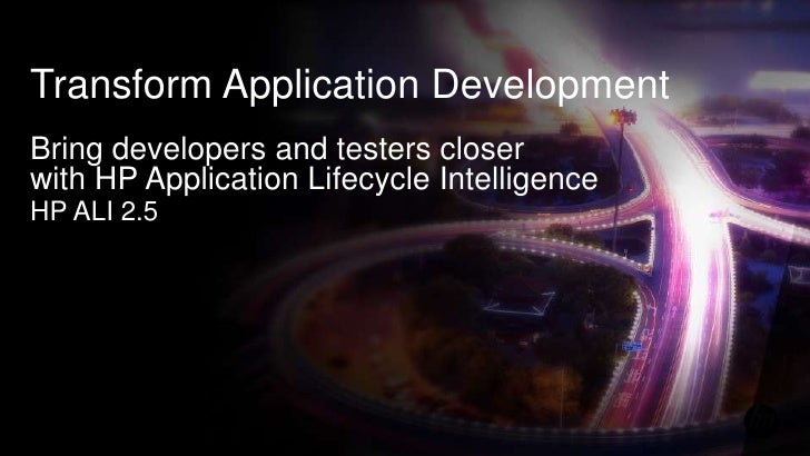 Transform Application DevelopmentBring developers and testers closerwith HP Application Lifecycle IntelligenceHP ALI 2.5