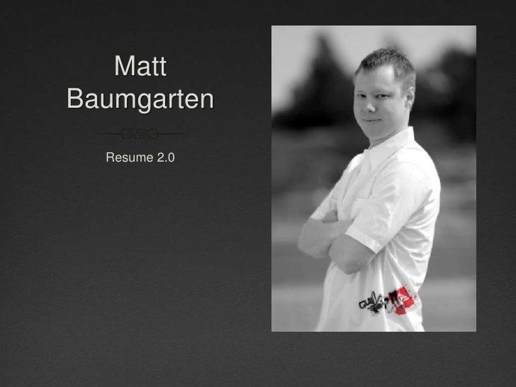 MattBaumgarten  Resume 2.0