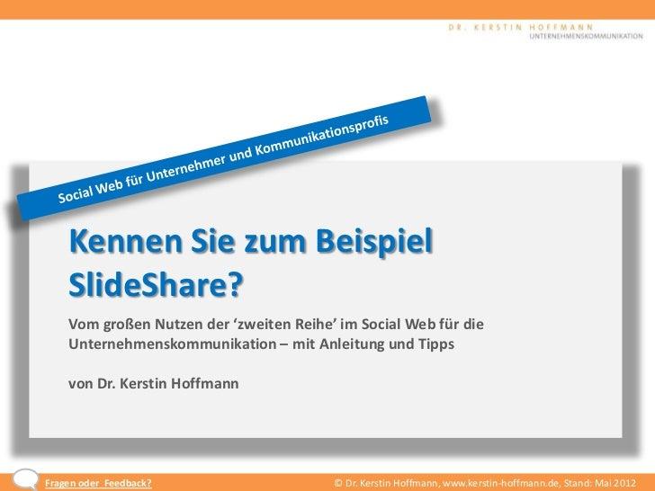 Kennen Sie zum Beispiel    SlideShare?    Vom großen Nutzen der 'zweiten Reihe' im Social Web für die    Unternehmenskommu...