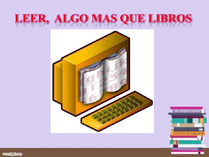 LEER ALGO MAS QUE LIBROS                        IVAN DARIO SABOYA BAUTISTA                           UNIVERSIDAD DEL QUIND...