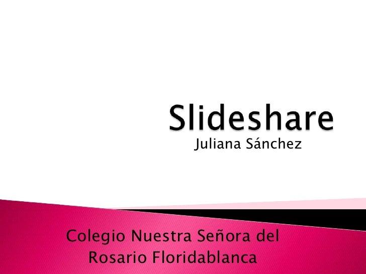 Juliana SánchezColegio Nuestra Señora del  Rosario Floridablanca