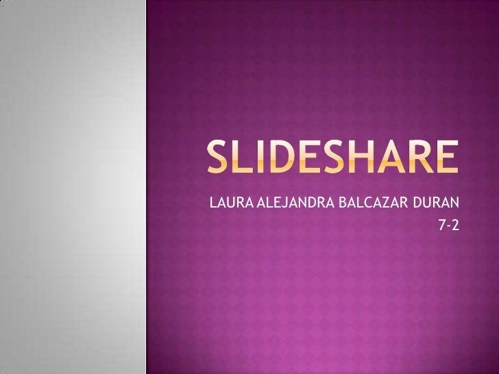 LAURA ALEJANDRA BALCAZAR DURAN                            7-2