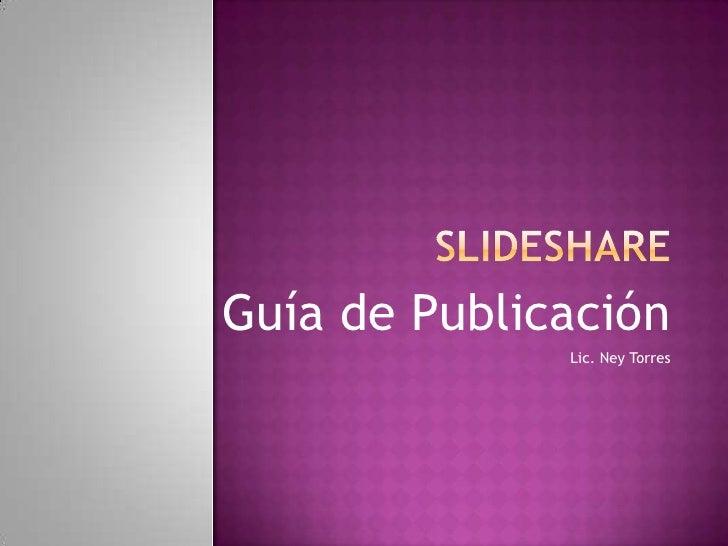 Guía de Publicación              Lic. Ney Torres
