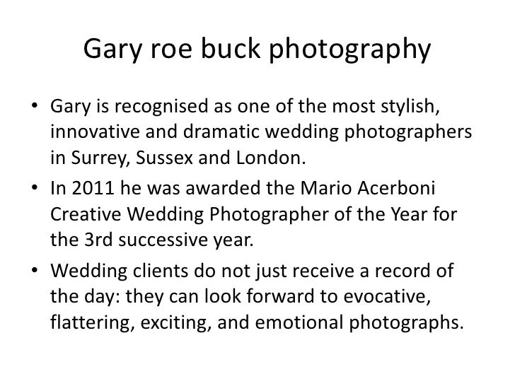 Gary roe buck photography• Gary is recognised as one of the most stylish,  innovative and dramatic wedding photographers  ...
