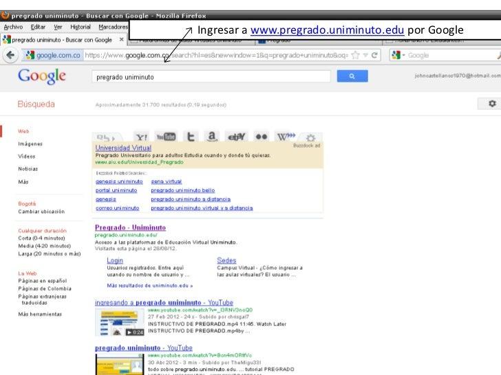 Ingresar a www.pregrado.uniminuto.edu por Google